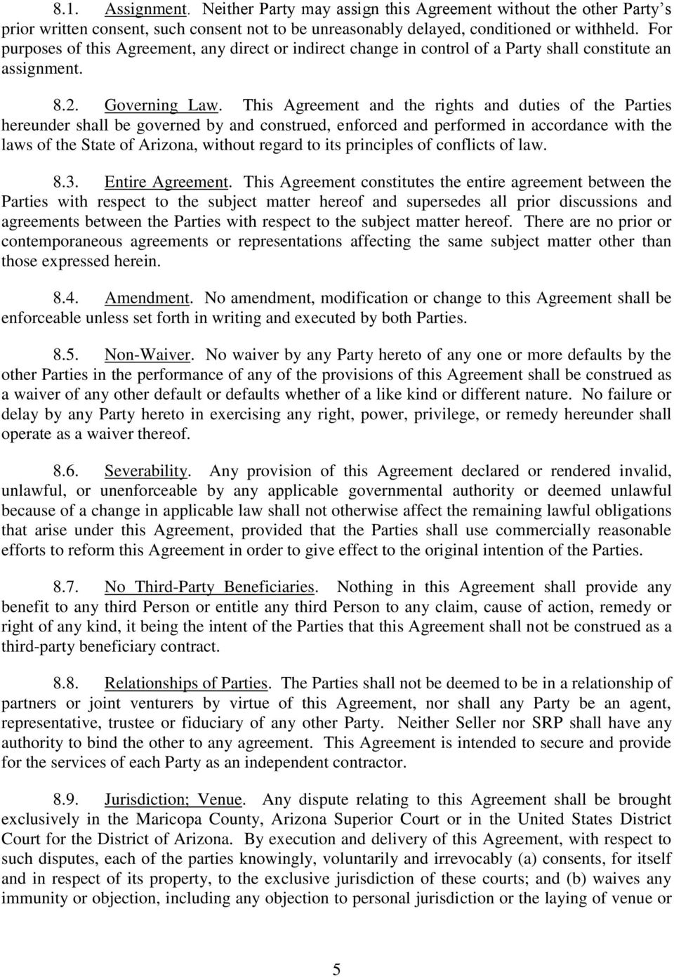 This Agreement and the rights and duties of the Parties hereunder shall be governed by and construed, enforced and performed in accordance with the laws of the State of Arizona, without regard to its