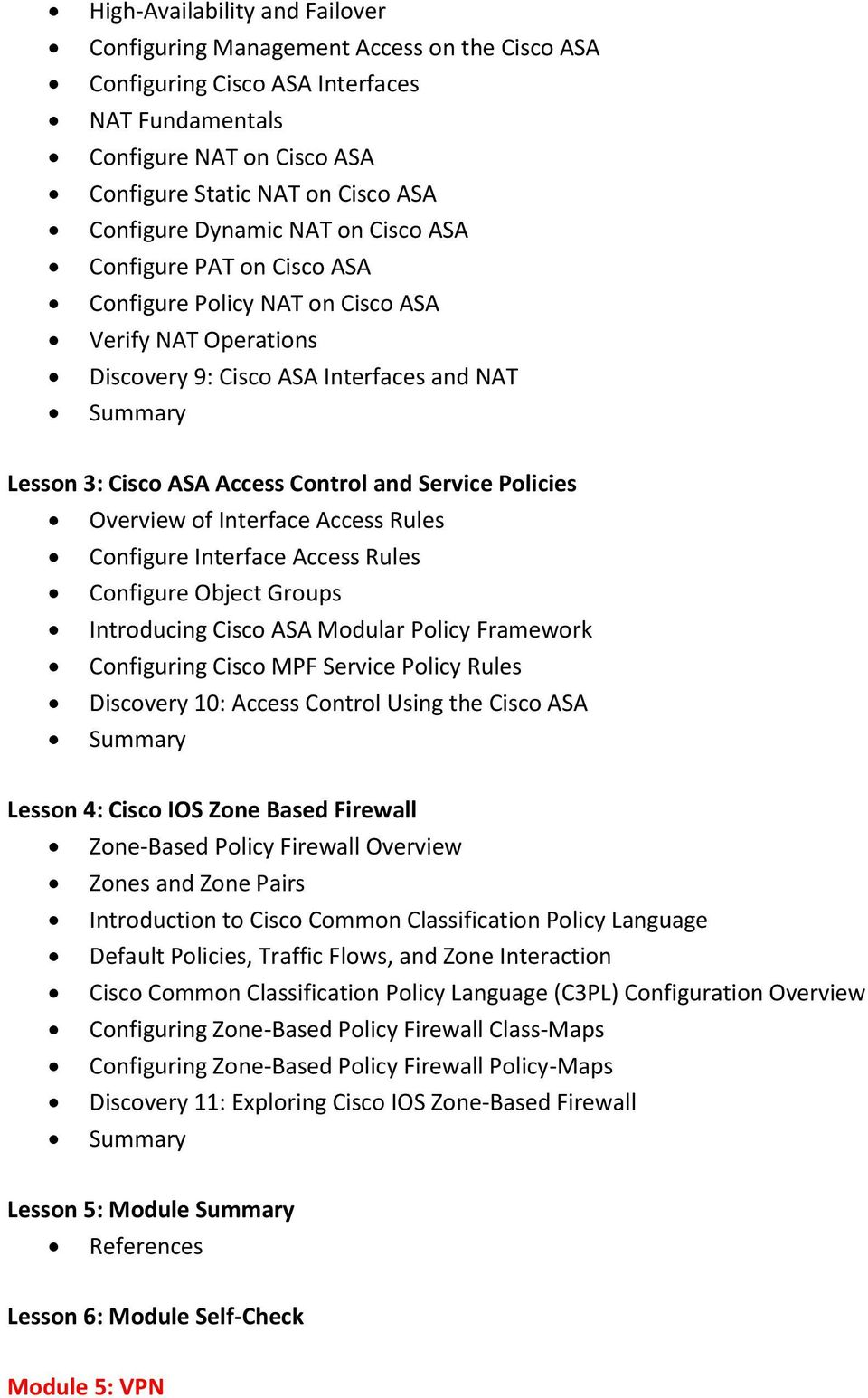 Policies Overview of Interface Access Rules Configure Interface Access Rules Configure Object Groups Introducing Cisco ASA Modular Policy Framework Configuring Cisco MPF Service Policy Rules