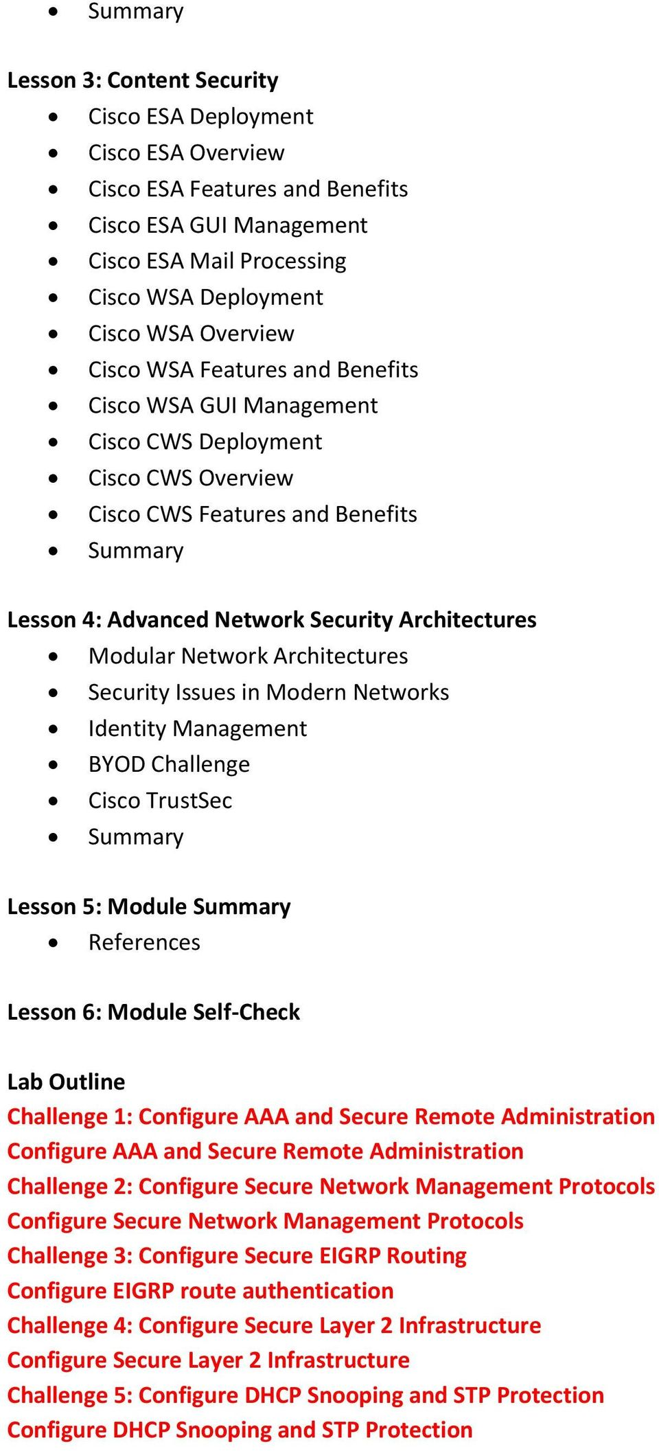 Security Issues in Modern Networks Identity Management BYOD Challenge Cisco TrustSec Lesson 5: Module Lesson 6: Module Self-Check Lab Outline Challenge 1: Configure AAA and Secure Remote