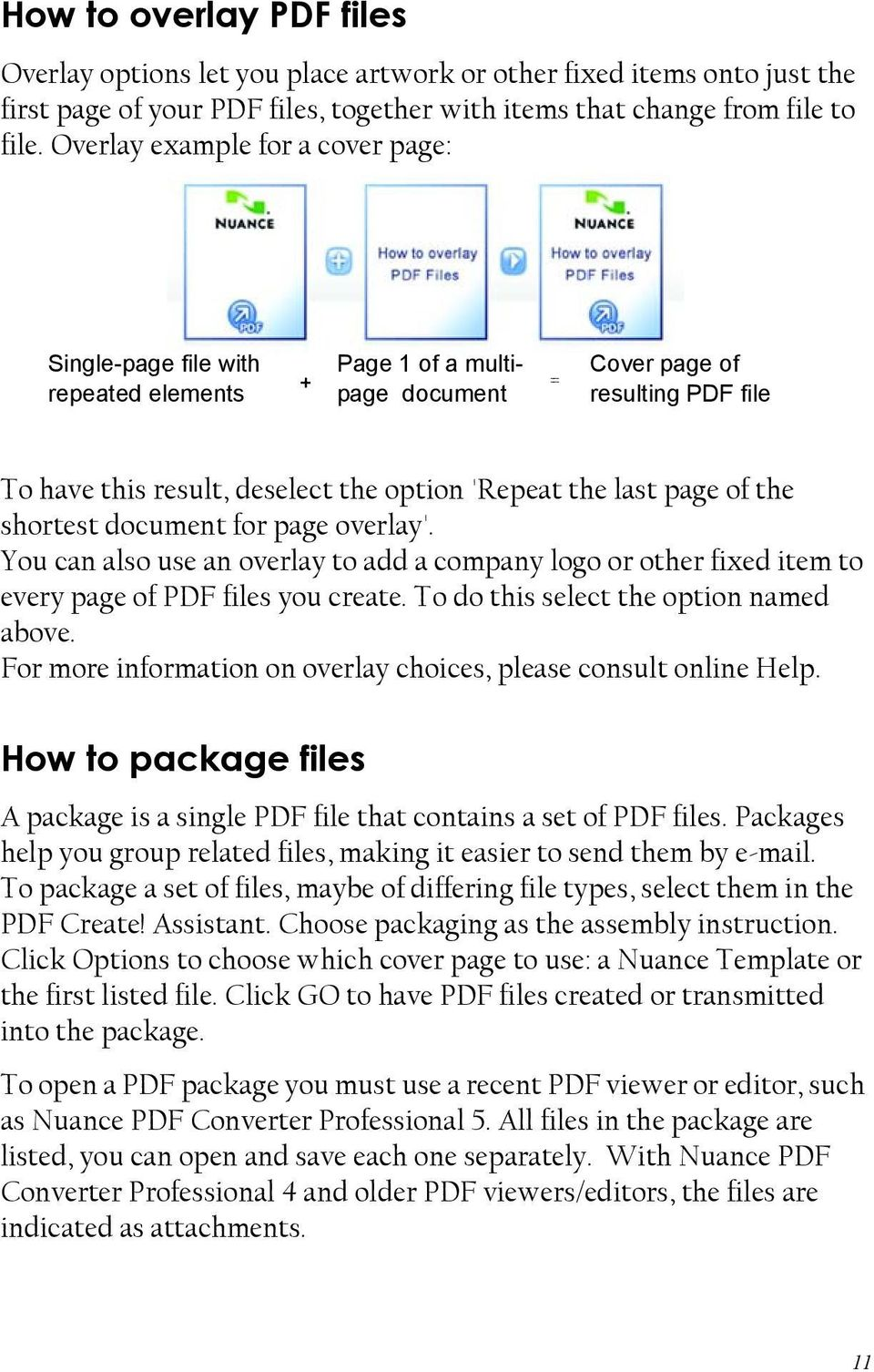 page of the shortest document for page overlay'. You can also use an overlay to add a company logo or other fixed item to every page of PDF files you create. To do this select the option named above.