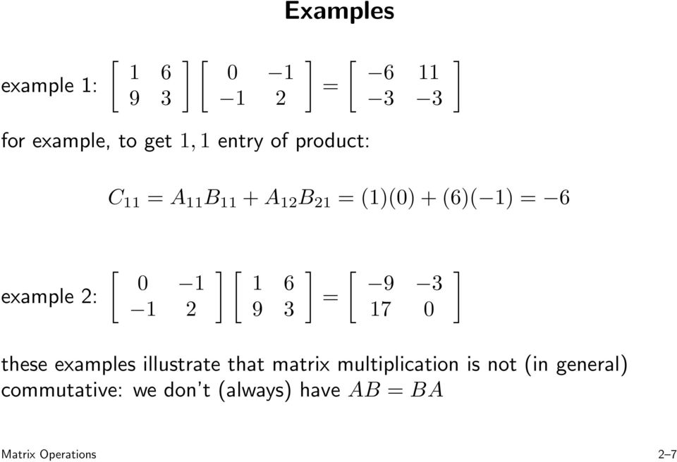 1 2 1 6 9 3 = 9 3 17 0 these examples illustrate that matrix multiplication is