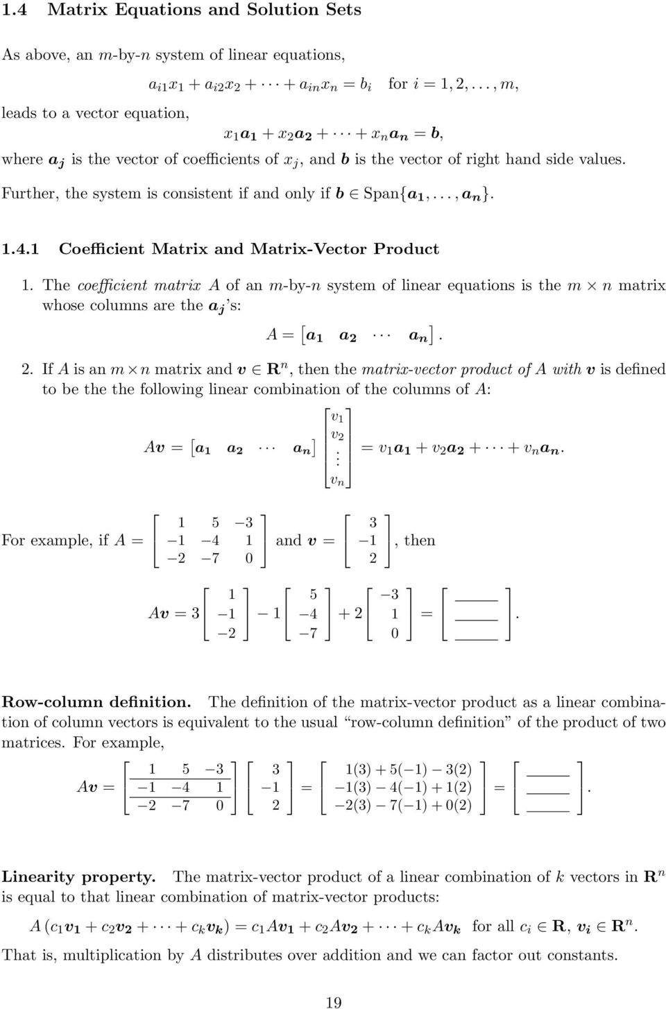Further, the system is consistent if and only if b Span{a,..., a n }..4. Coefficient Matrix and Matrix-Vector Product.