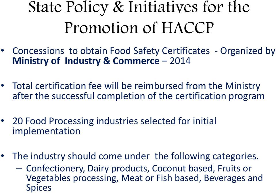 certification program 20 Food Processing industries selected for initial implementation The industry should come under the