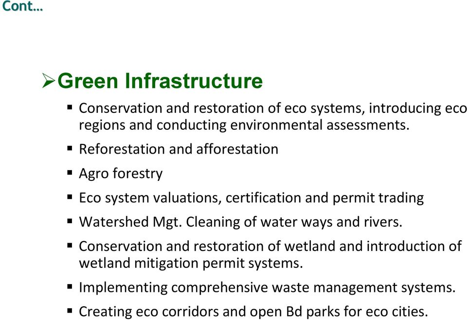 ! Reforestation and afforestation! Agro forestry! Eco system valuations, certification and permit trading! Watershed Mgt.