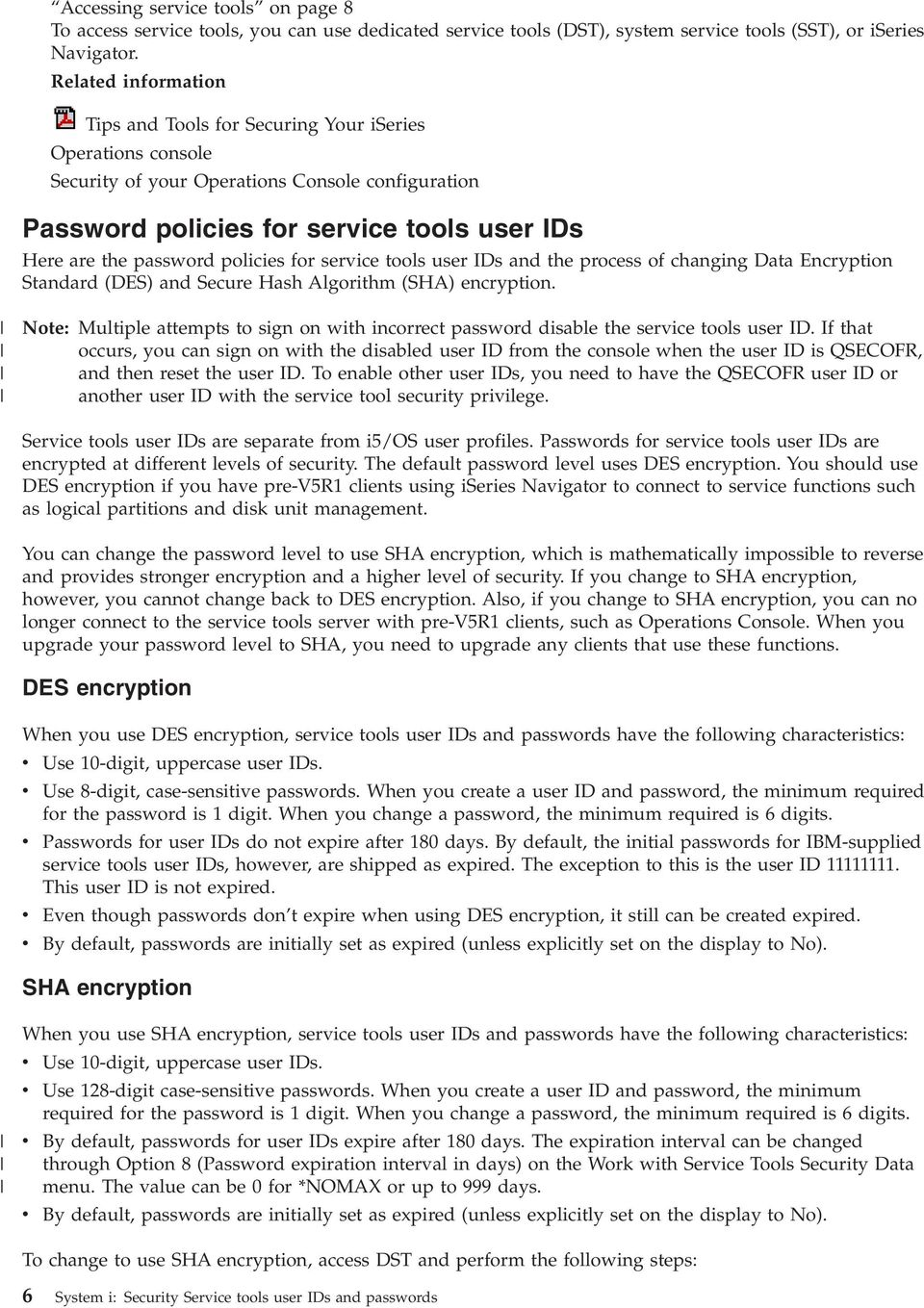 policies for service tools user IDs and the process of changing Data Encryption Standard (DES) and Secure Hash Algorithm (SHA) encryption.