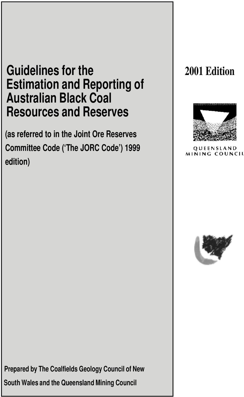 Reserves Committee Code ( The JORC Code ) 1999 edition) Prepared by The