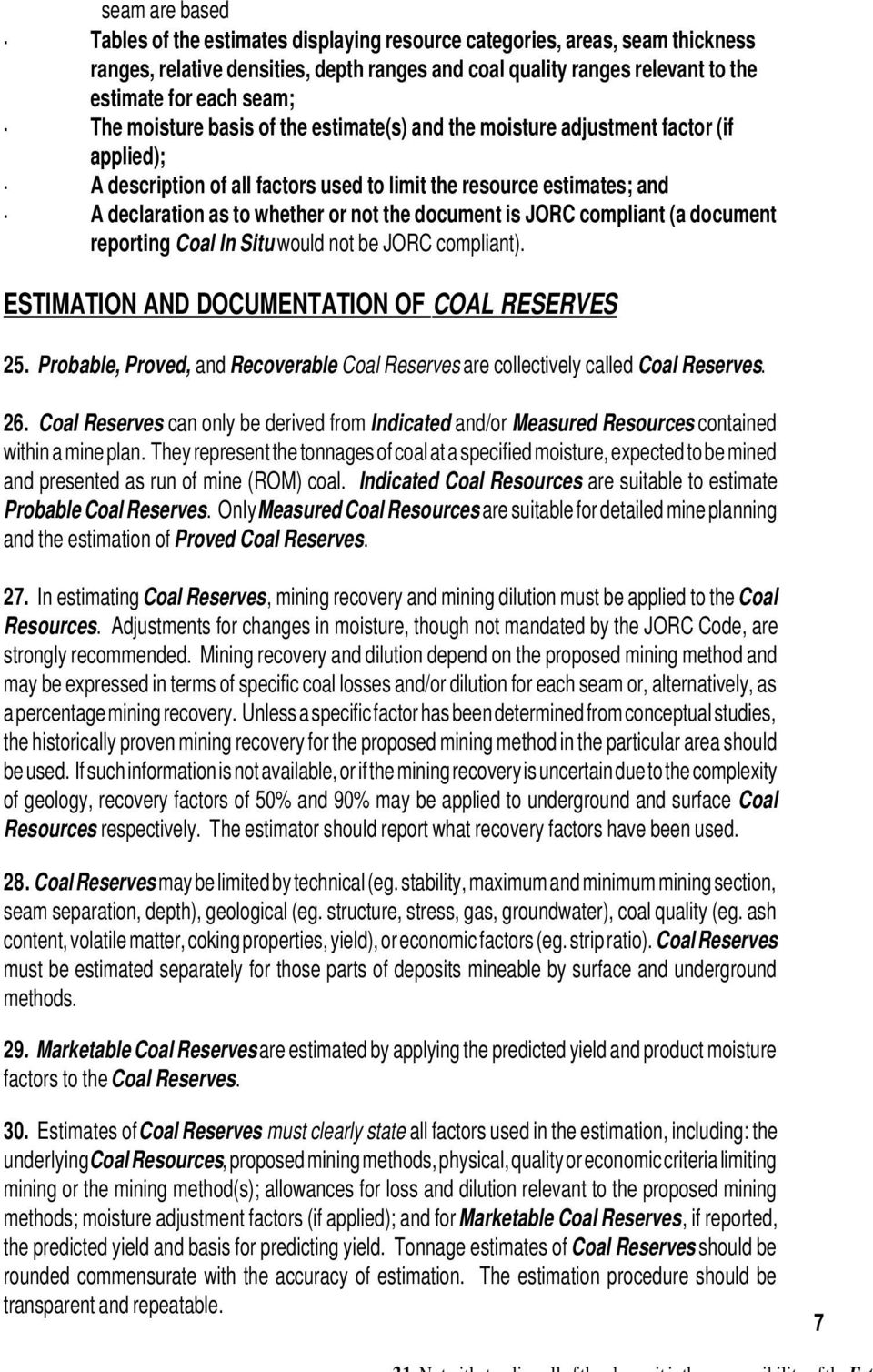 document is JORC compliant (a document reporting Coal In Situ would not be JORC compliant). ESTIMATION AND DOCUMENTATION OF COAL RESERVES 25.