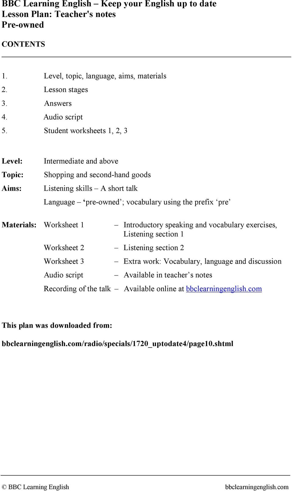 prefix pre Materials: Worksheet 1 Worksheet 2 Listening section 2 Worksheet 3 Audio script Introductory speaking and vocabulary exercises, Listening section 1 Extra work: