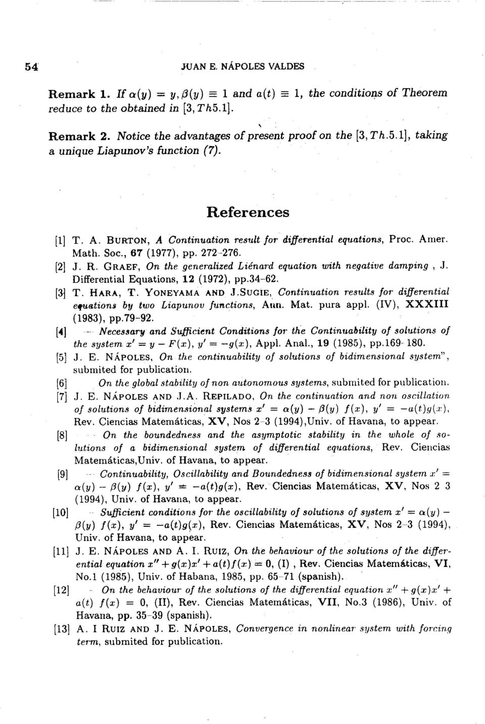 Differential Equations, 12 (1972), pp.34-62. [3J T. HARA, T. YONEYAMA ANO.J.SUGIE, Continuation r'esults 101' differential e~lj,tions by two Liapunov lunctions, A~m. Mat. pura appl.