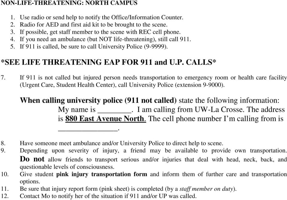 *SEE LIFE THREATENING EAP FOR 911 and U.P. CALLS* 7.