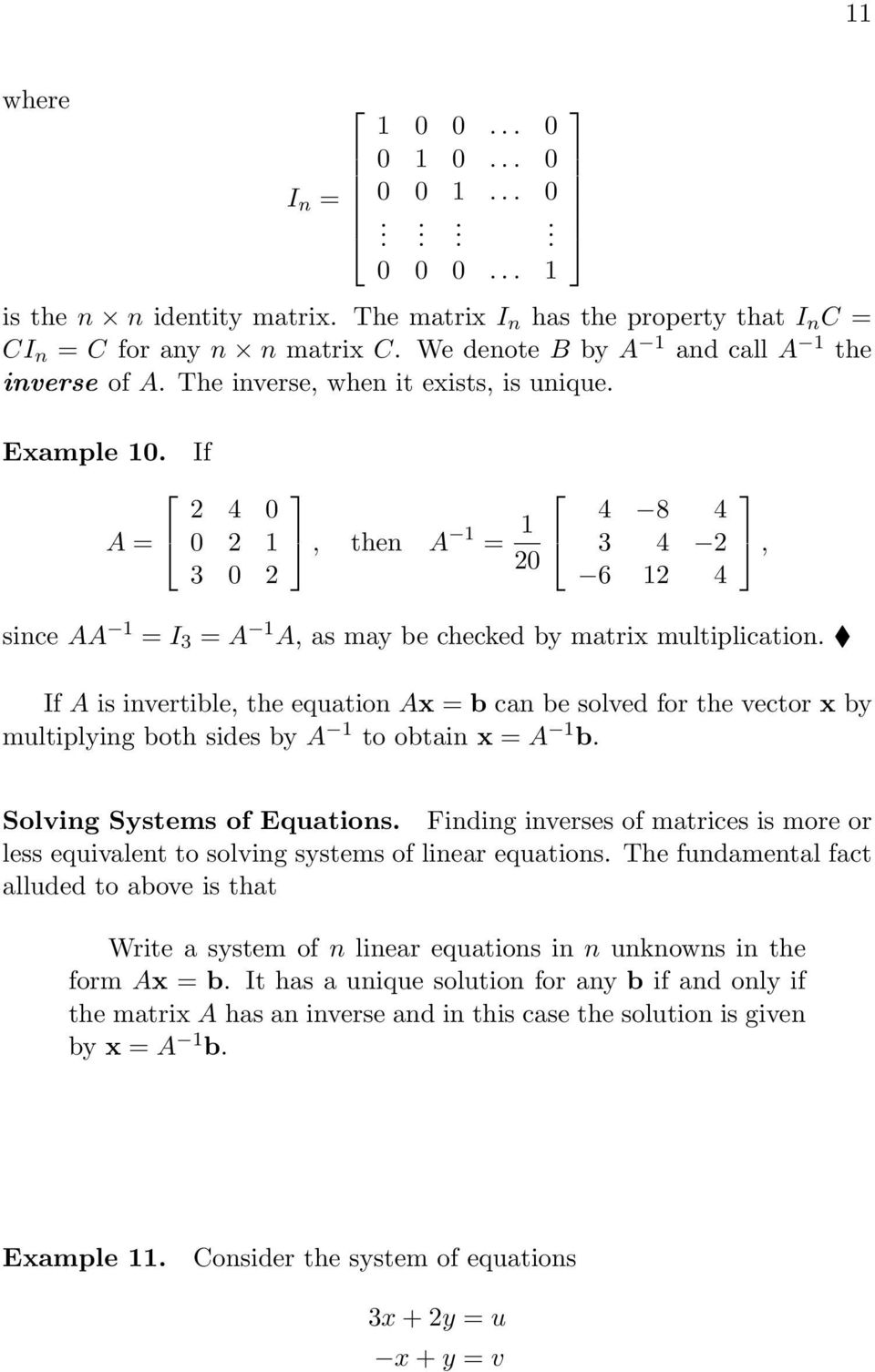 sides by A to obtain x = A b, Solving Systems of Equations Finding inverses of matrices is more or less equivalent to solving systems of linear equations The fundamental fact alluded to above is that