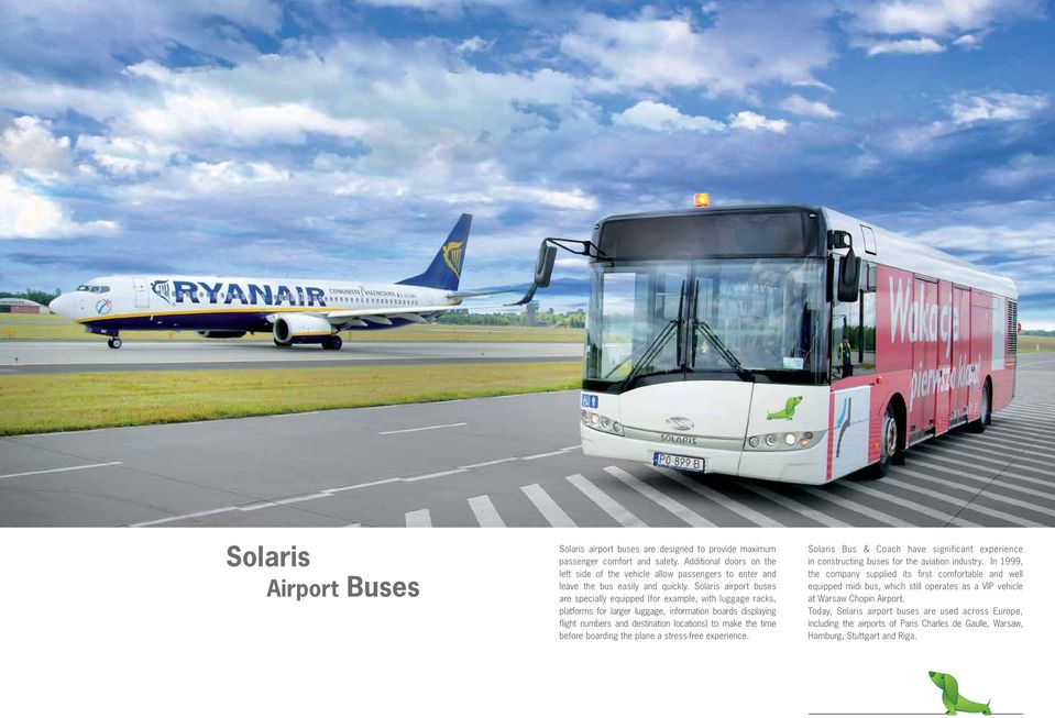 Solaris airport buses are specially equipped (for example, with luggage racks, platforms for larger luggage, information boards displaying flight numbers and destination locations) to make the time