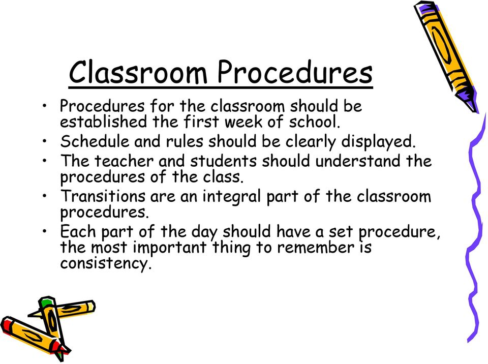 The teacher and students should understand the procedures of the class.