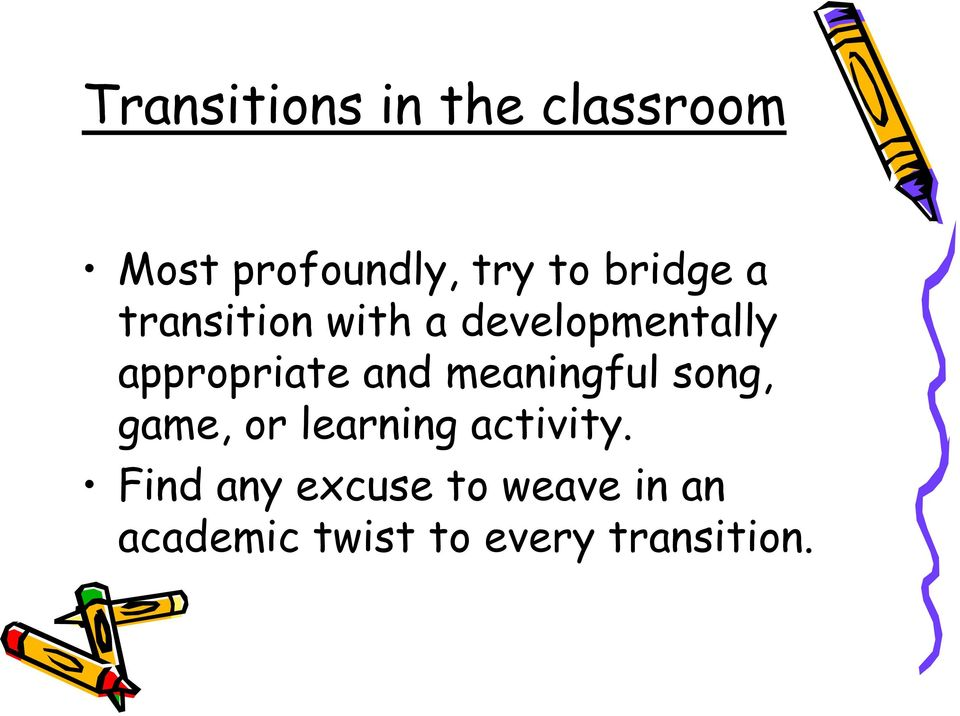 and meaningful song, game, or learning activity.
