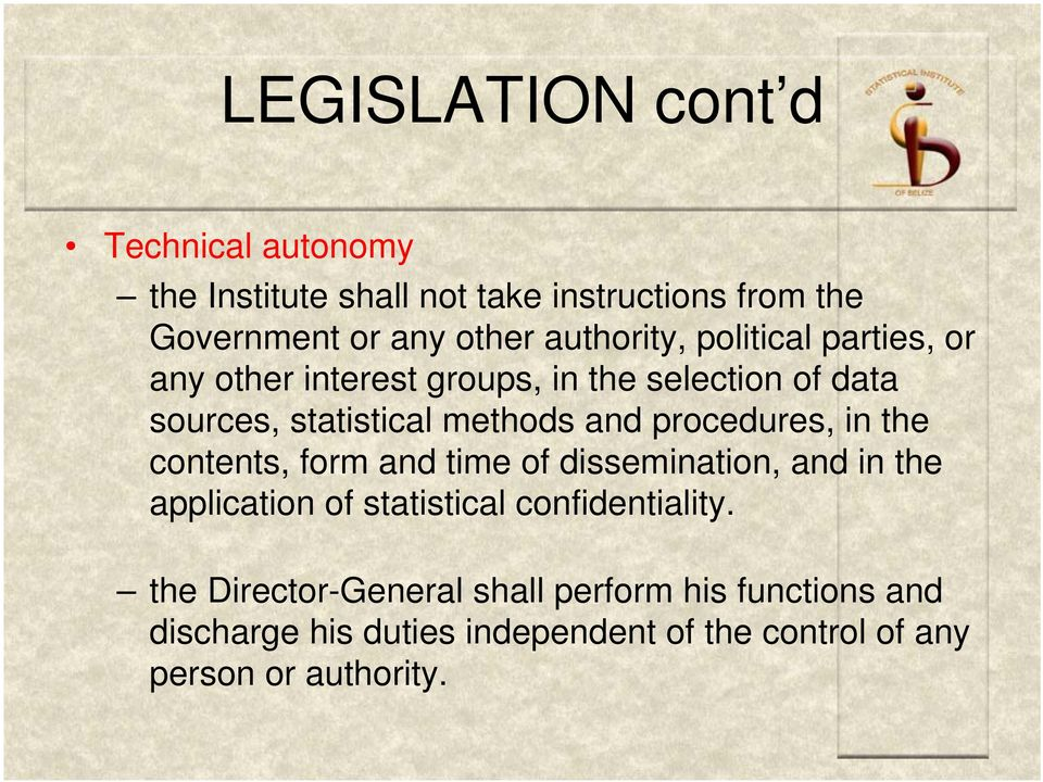 procedures, in the contents, form and time of dissemination, and in the application of statistical confidentiality.