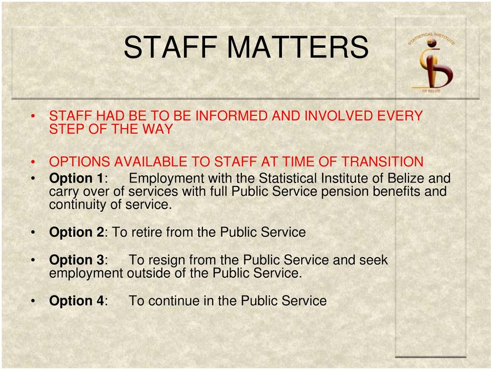 Service pension benefits and continuity of service.