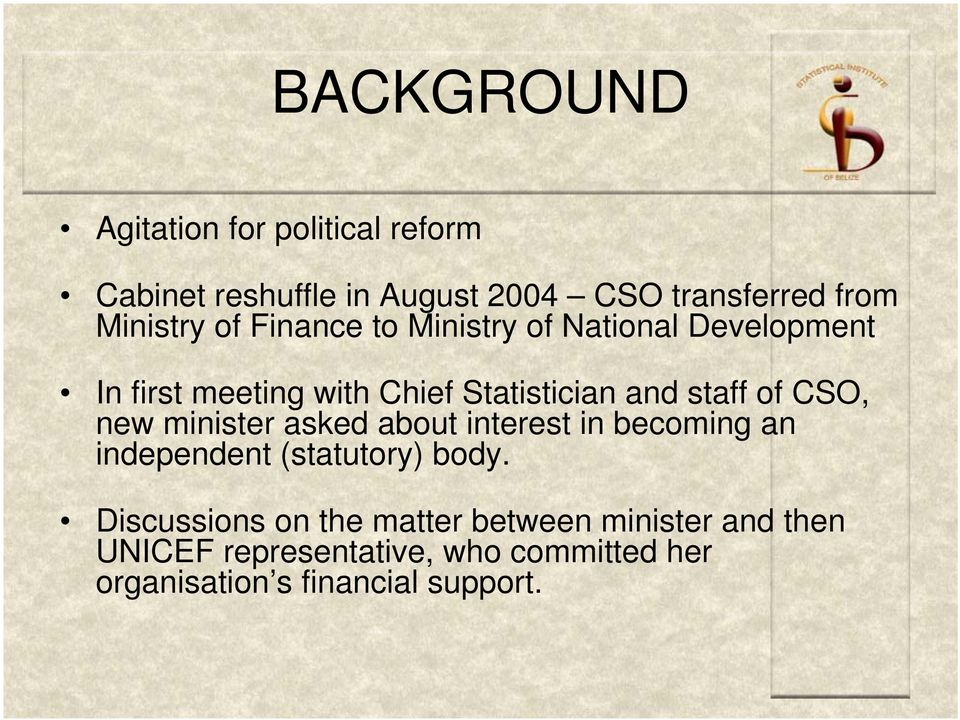 staff of CSO, new minister asked about interest in becoming an independent (statutory) body.