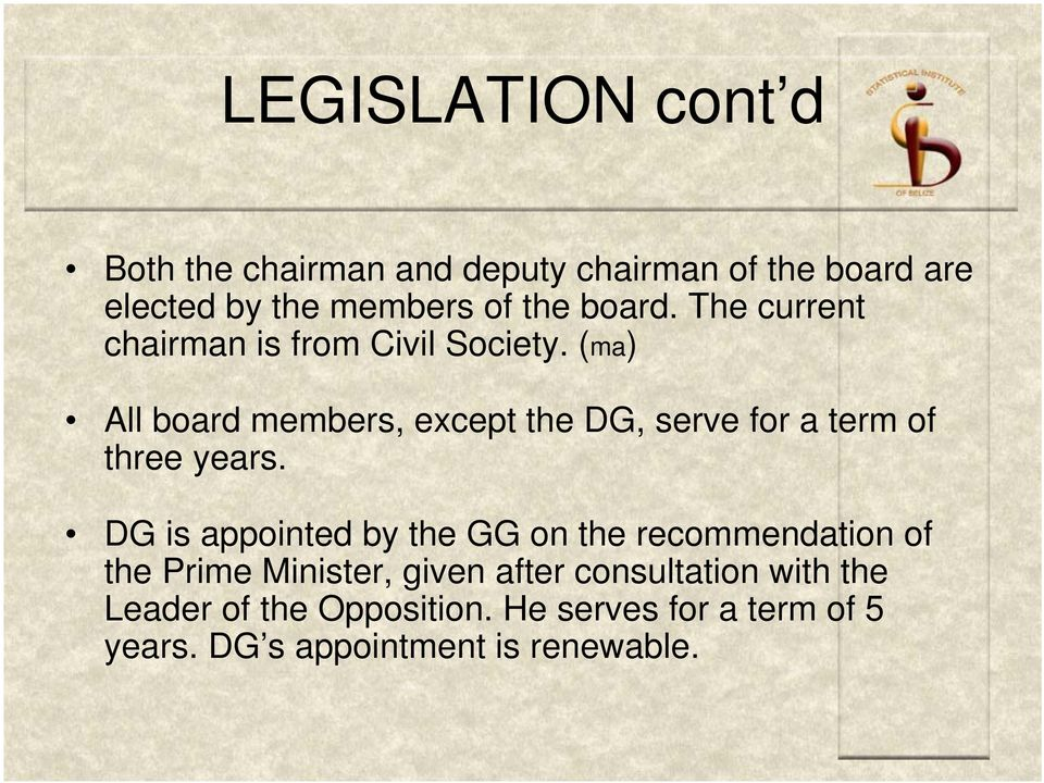 (ma) All board members, except the DG, serve for a term of three years.