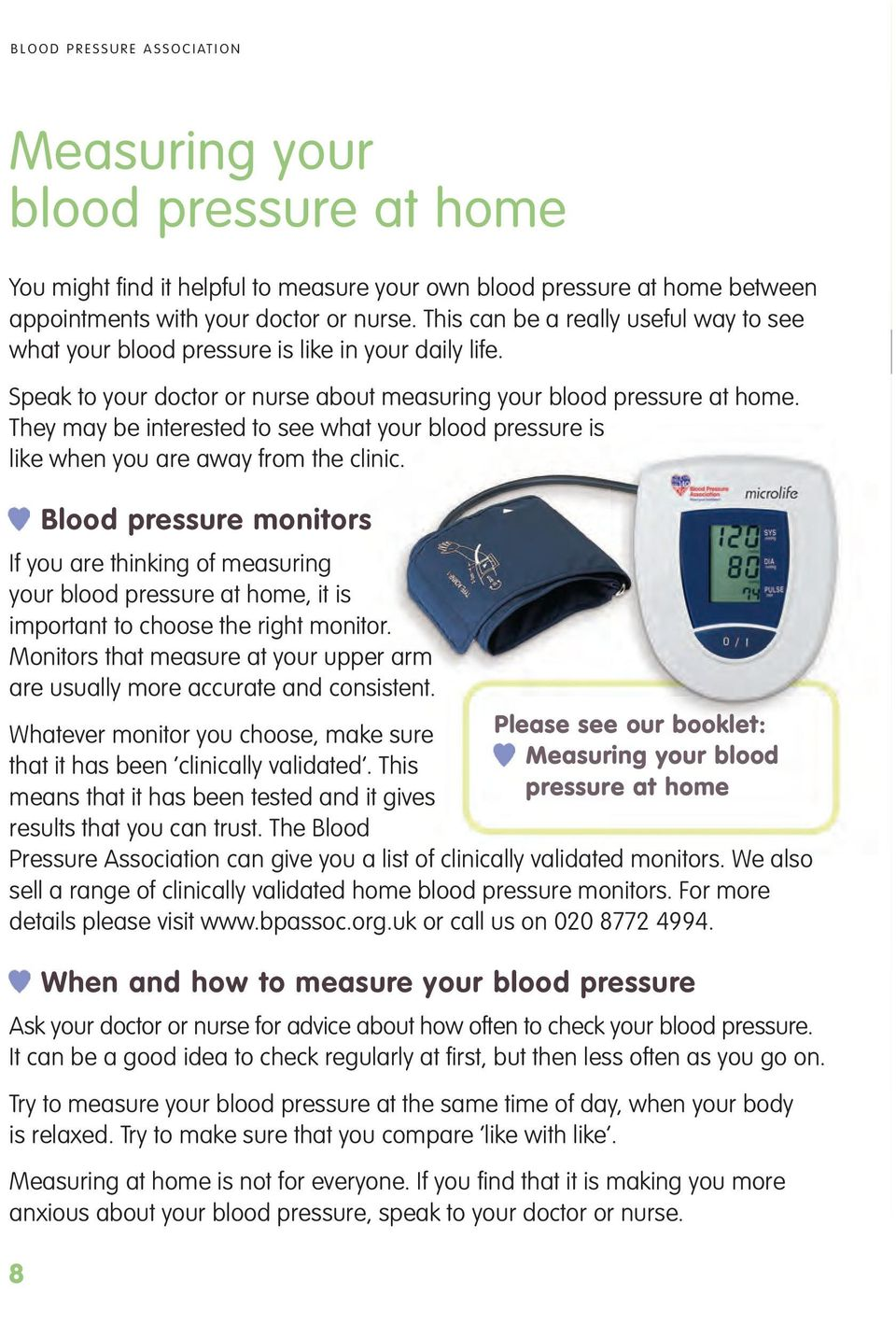 They may be interested to see what your blood pressure is like when you are away from the clinic.