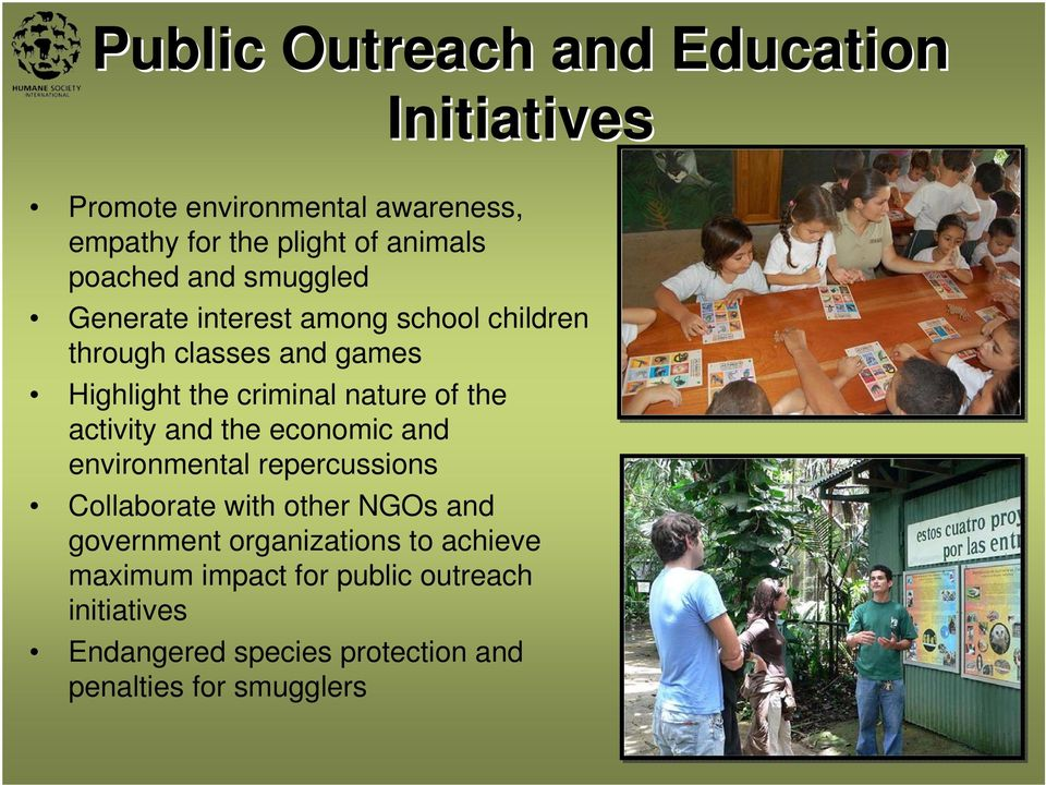 nature of the activity and the economic and environmental repercussions Collaborate with other NGOs and government