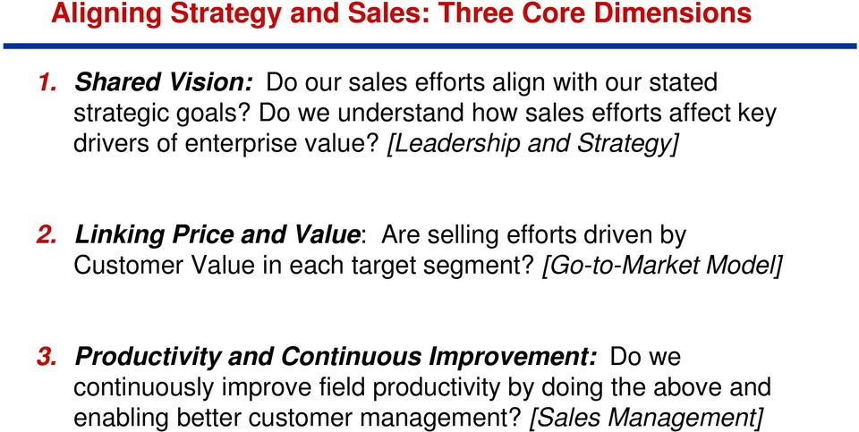Linking Price and Value: Are selling efforts driven by Customer Value in each target segment? [Go-to-Market Model] 3.