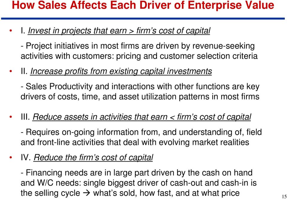 Increase profits from existing capital investments - Sales Productivity and interactions with other functions are key drivers of costs, time, and asset utilization patterns in most firms III.