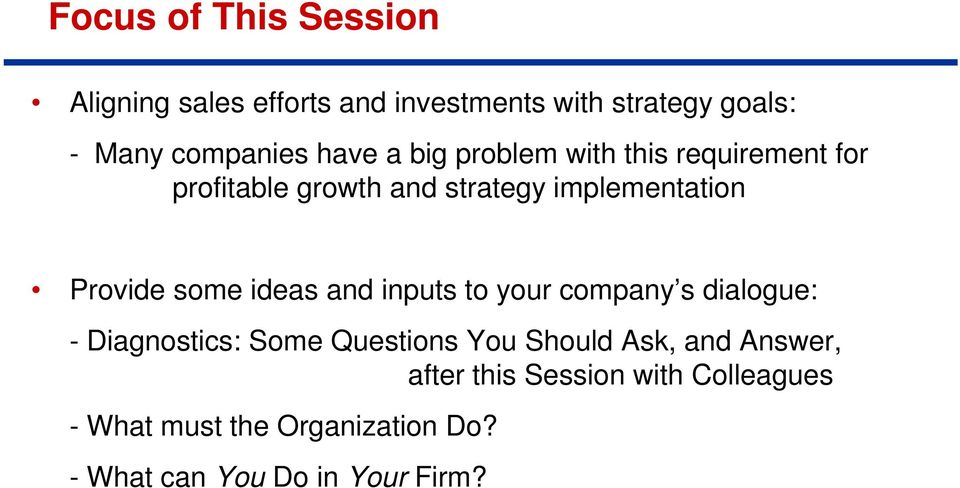 some ideas and inputs to your company s dialogue: - Diagnostics: Some Questions You Should Ask, and