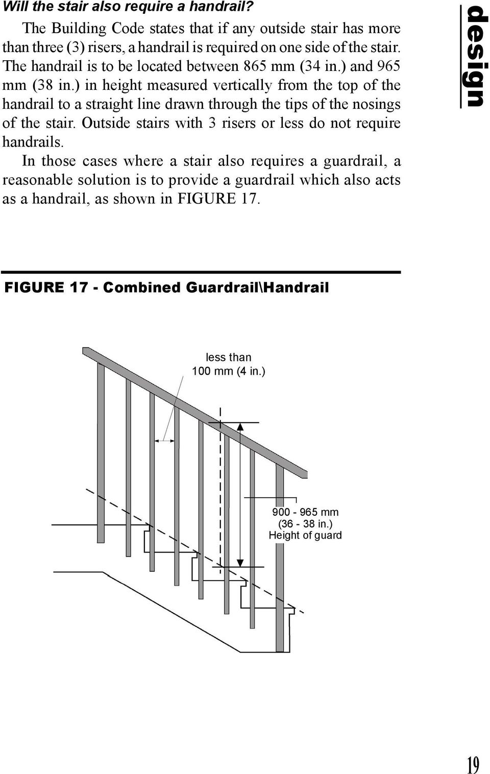 ) in height measured vertically from the top of the handrail to a straight line drawn through the tips of the nosings of the stair.