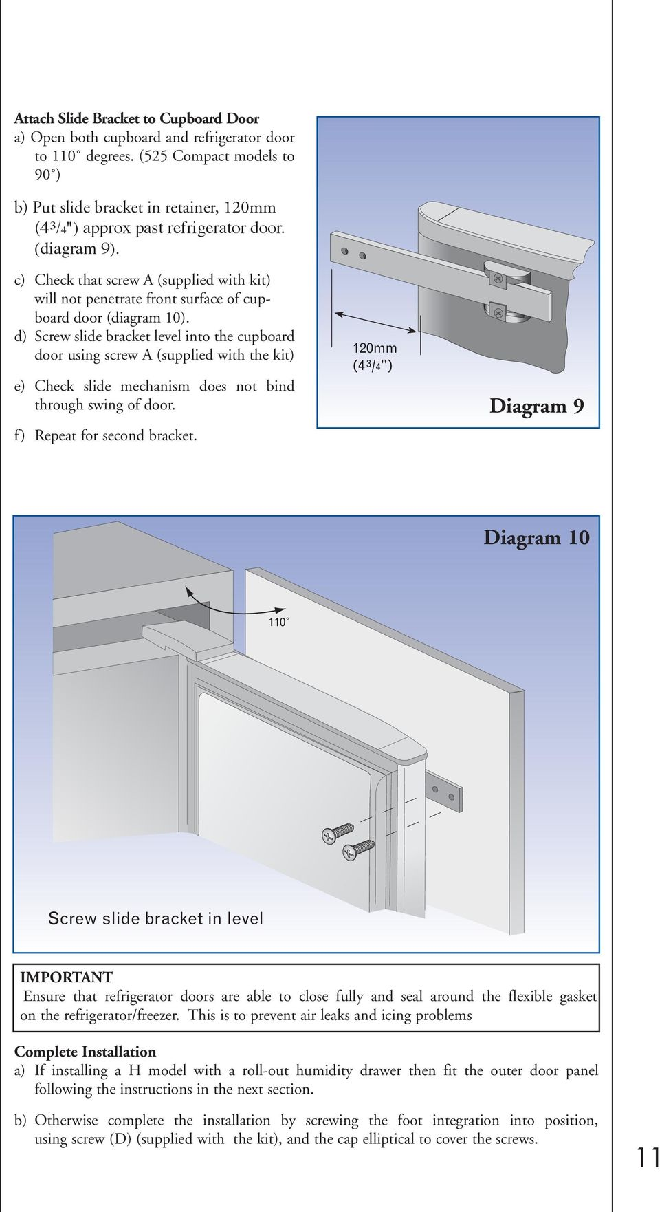 c) Check that screw A (supplied with kit) will not penetrate front surface of cupboard door (diagram 10).
