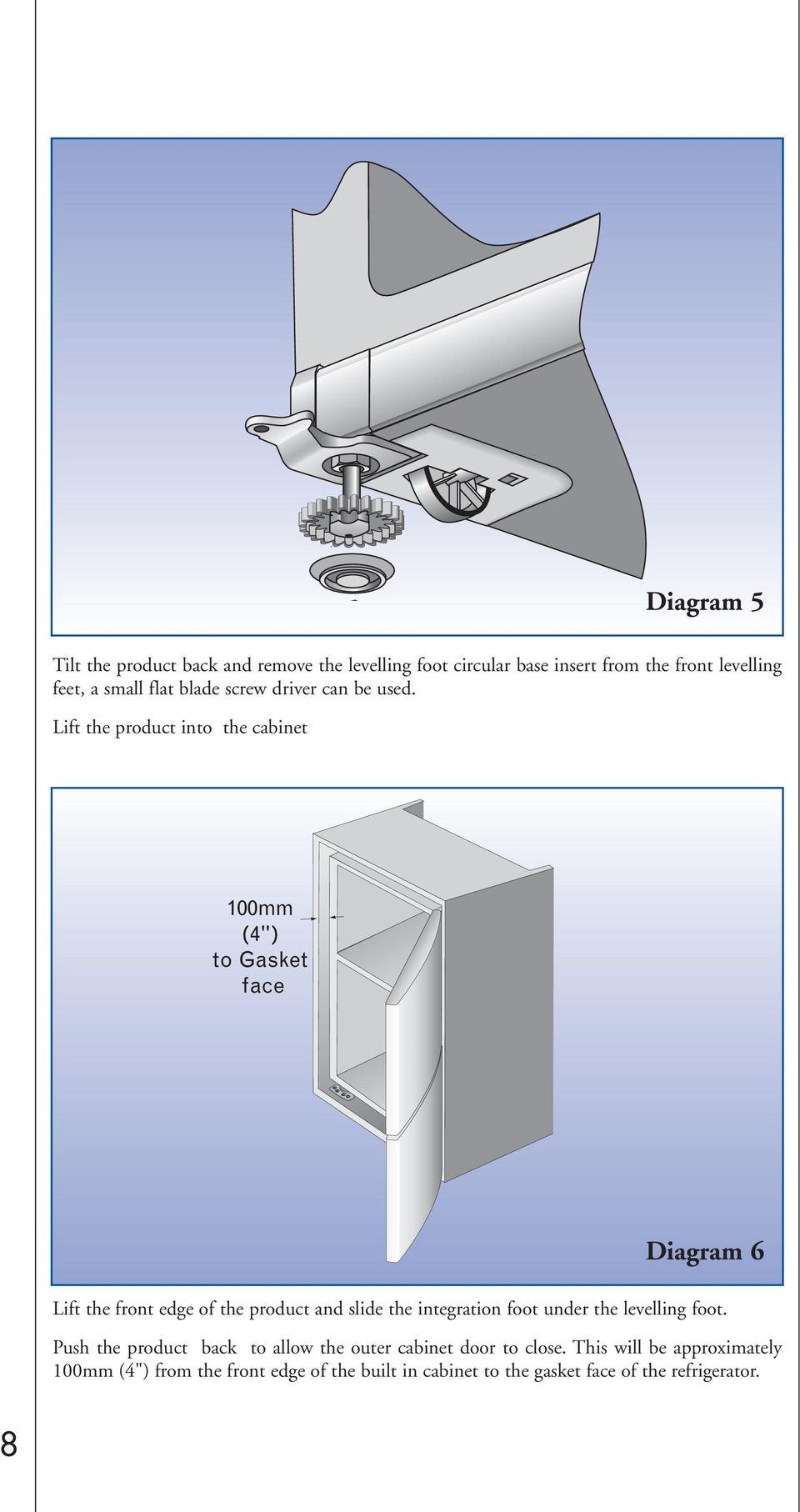 "Lift the product into the cabinet 100mm (4"") to Gasket face Diagram 6 Lift the front edge of the product and slide the"