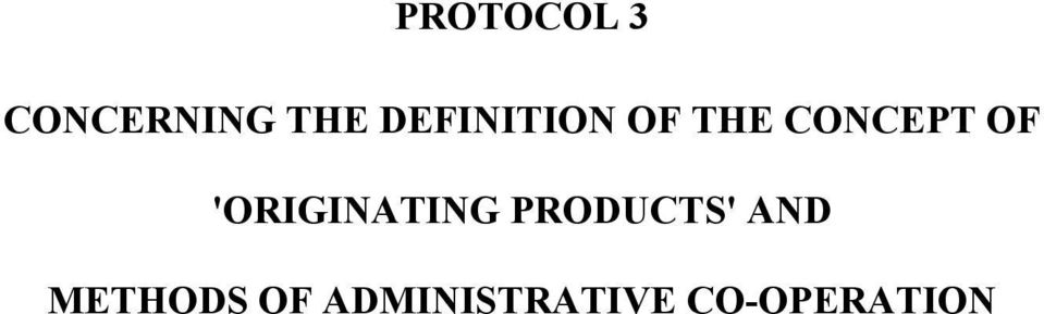'ORIGINATING PRODUCTS' AND