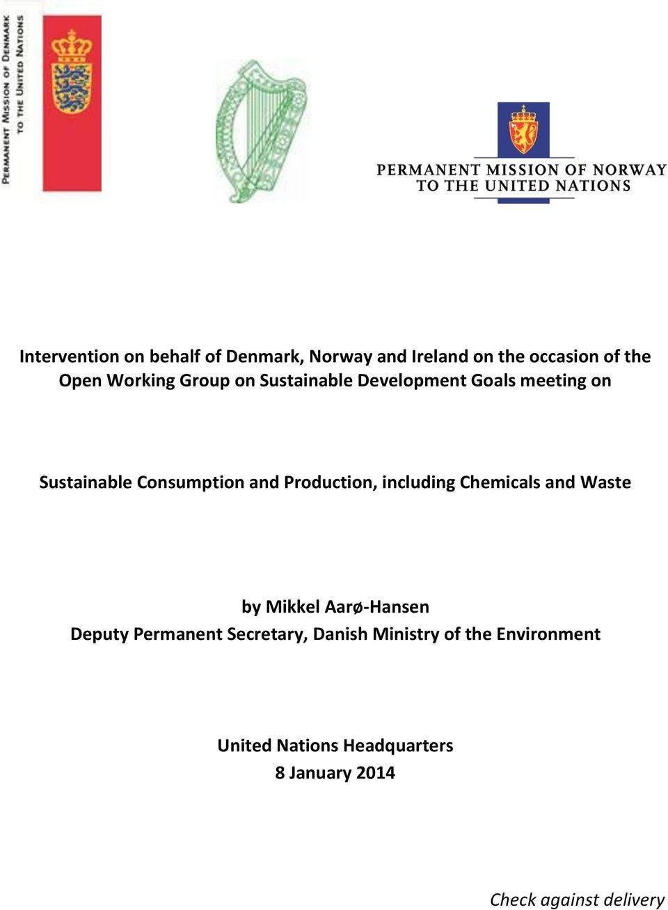 including Chemicals and Waste by Mikkel Aarø-Hansen Deputy Permanent Secretary, Danish