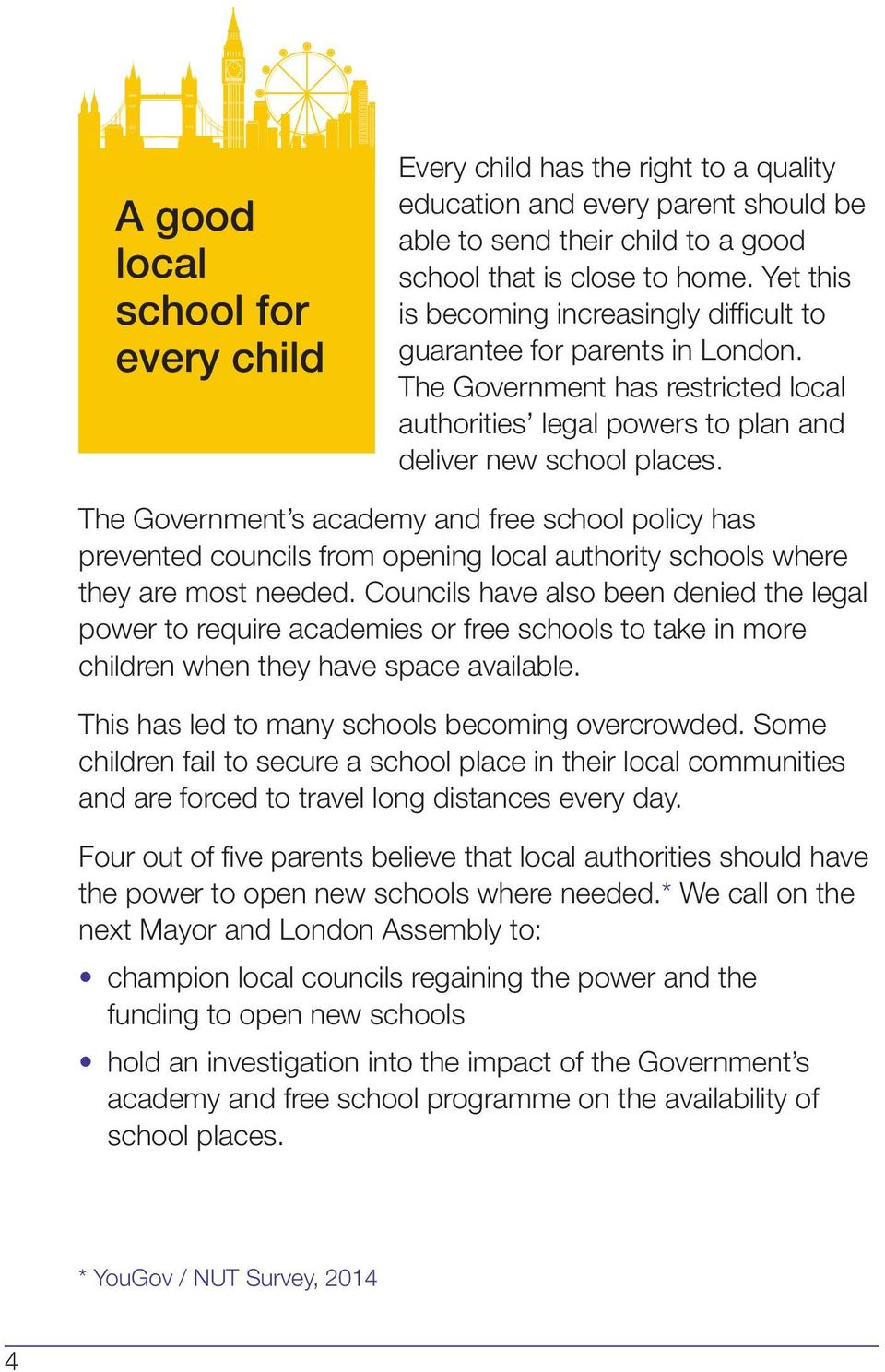 The Government s academy and free school policy has prevented councils from opening local authority schools where they are most needed.