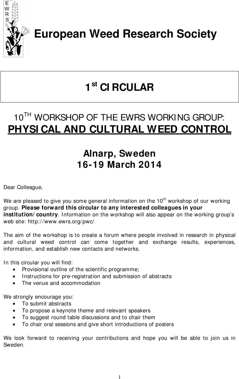 Information on the workshop will also appear on the working group s web site: http://www.ewrs.