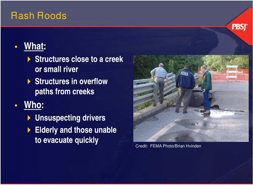 creeks Who: Unsuspecting drivers Elderly and those