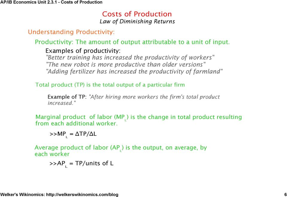 "productivity of farmland"" Total product (TP) is the total output of a particular firm Example of TP: ""After hiring more workers the firm's total product increased."