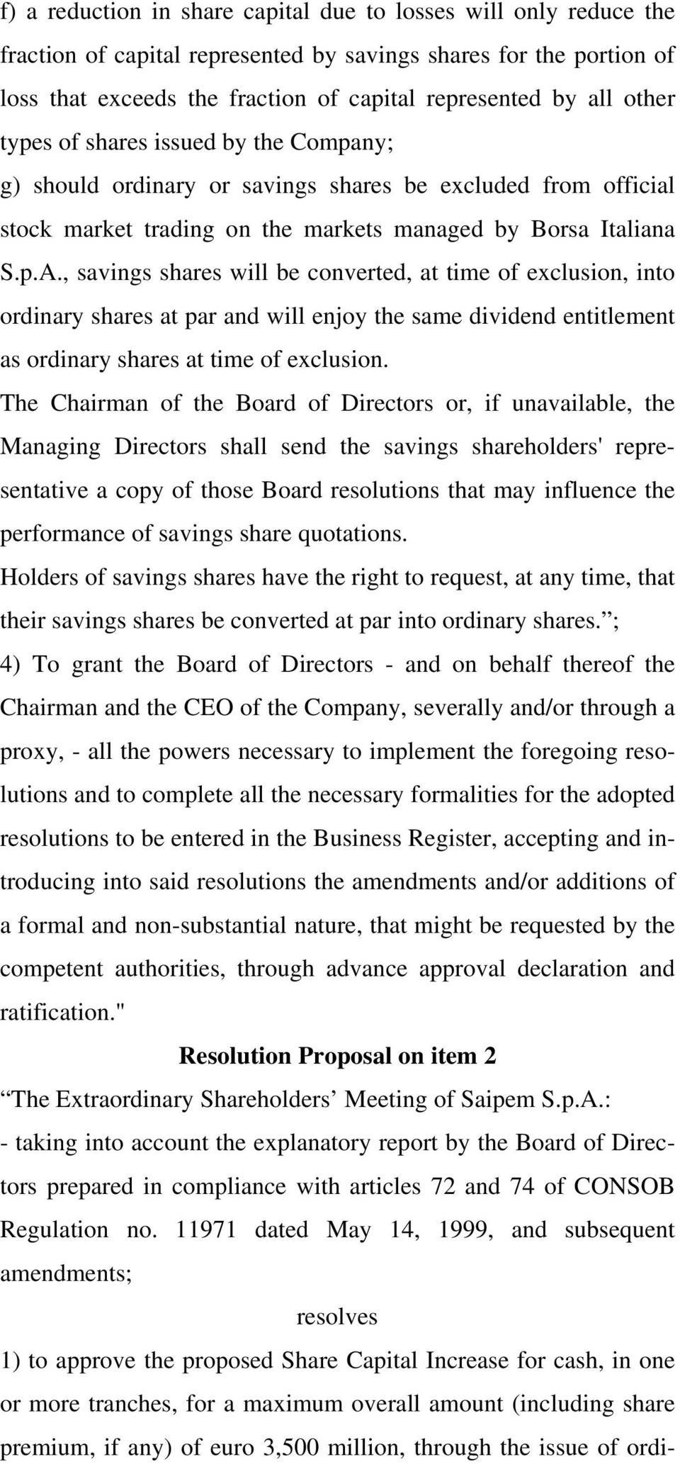 , savings shares will be converted, at time of exclusion, into ordinary shares at par and will enjoy the same dividend entitlement as ordinary shares at time of exclusion.