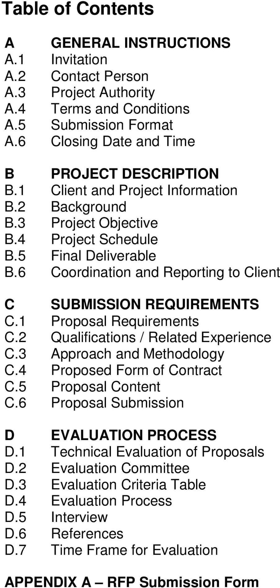 6 Coordination and Reporting to Client C SUBMISSION REQUIREMENTS C.1 Proposal Requirements C.2 Qualifications / Related Experience C.3 Approach and Methodology C.4 Proposed Form of Contract C.