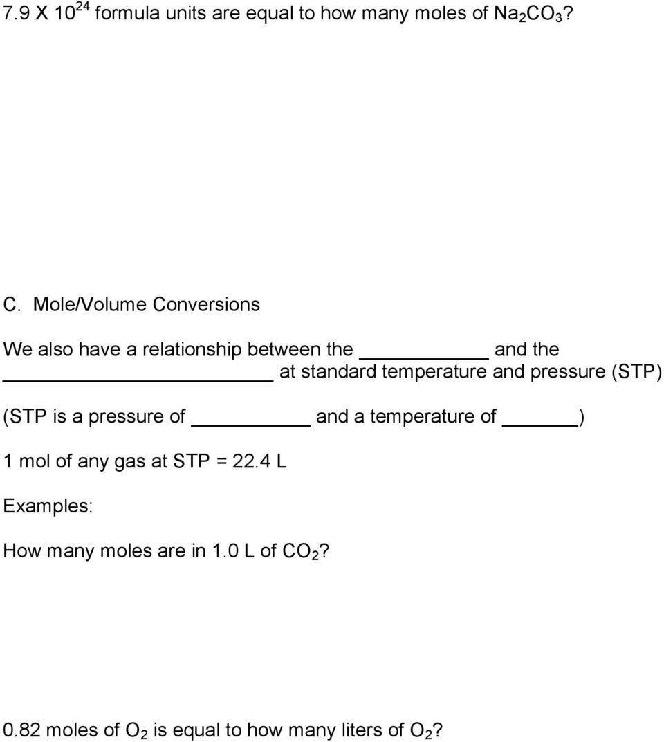 standard temperature and pressure (STP) (STP is a pressure of and a temperature of ) 1