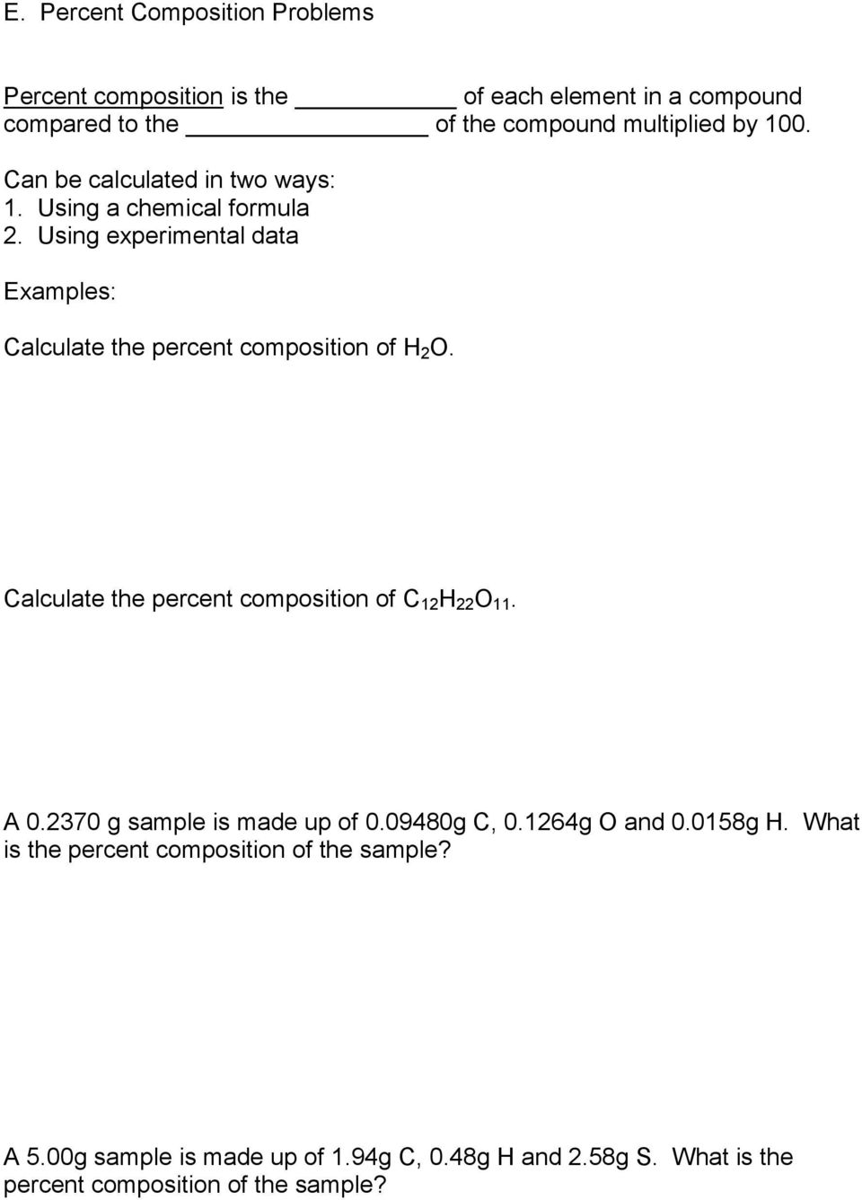 Calculate the percent composition of C 12 H 22 O 11. A 0.2370 g sample is made up of 0.09480g C, 0.1264g O and 0.0158g H.