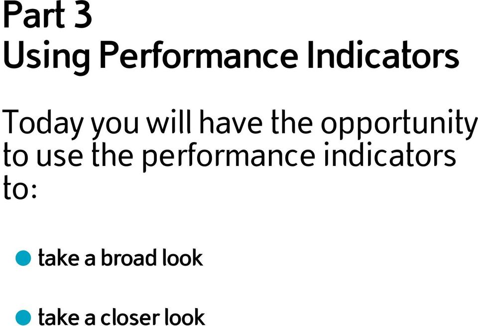 to use the performance indicators