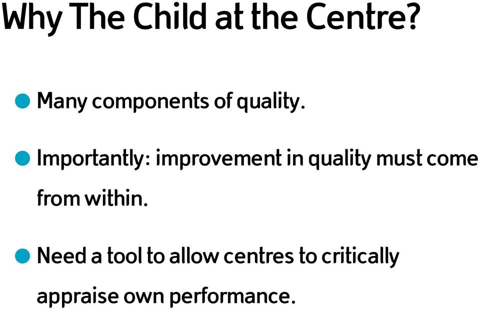 Importantly: improvement in quality must come