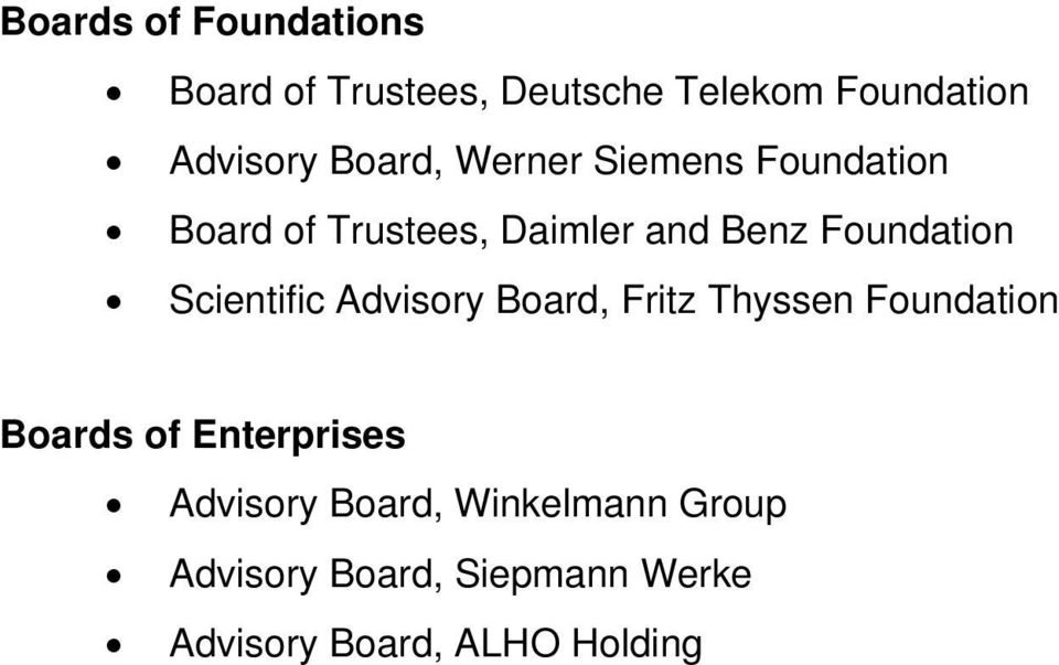 Scientific Advisory Board, Fritz Thyssen Foundation Boards of Enterprises