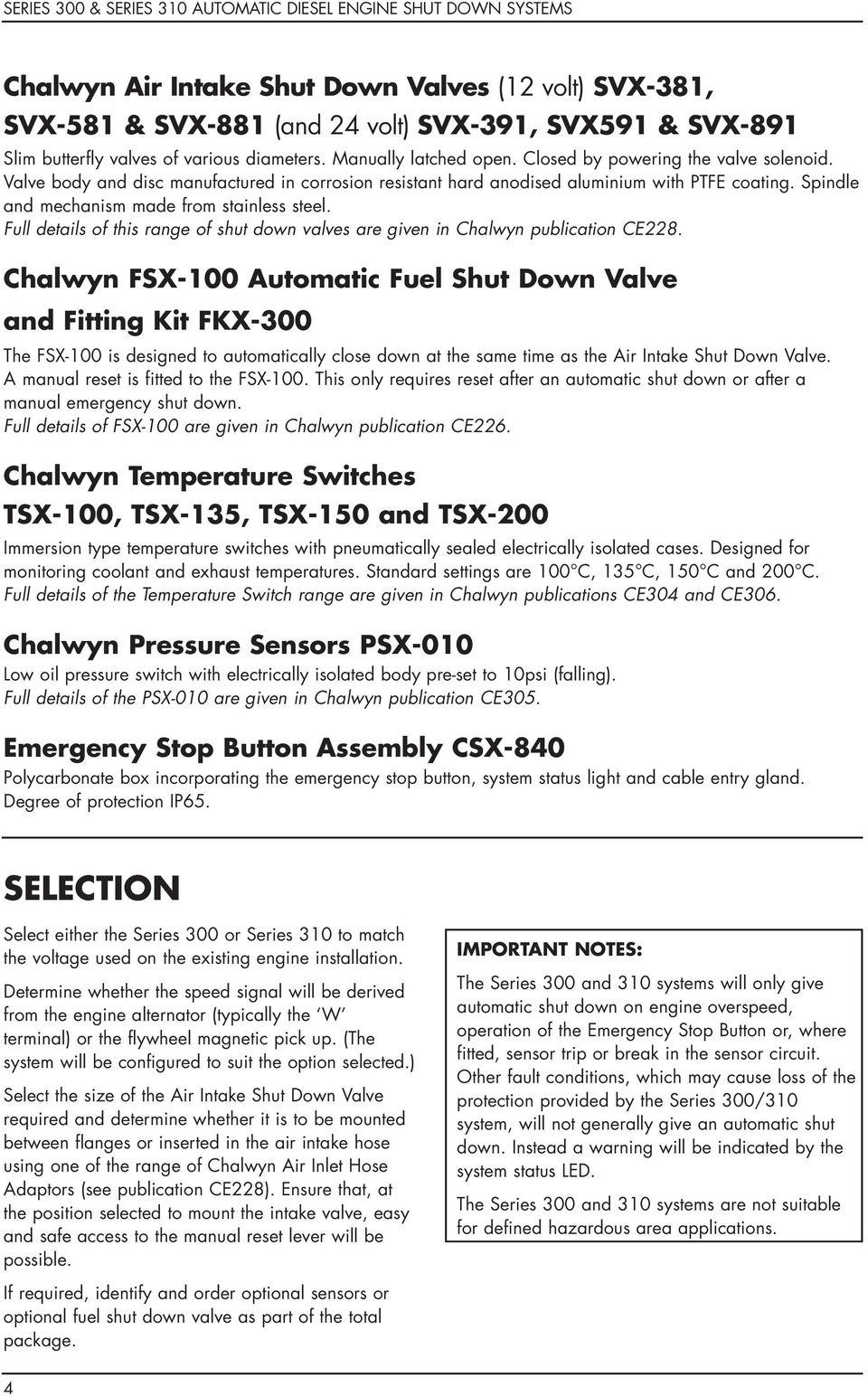 Full details of this range of shut down valves are given in Chalwyn publication CE228.