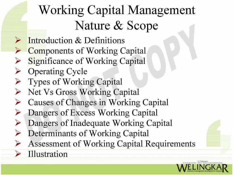 Capital Causes of Changes in Working Capital Dangers of Excess Working Capital Dangers of