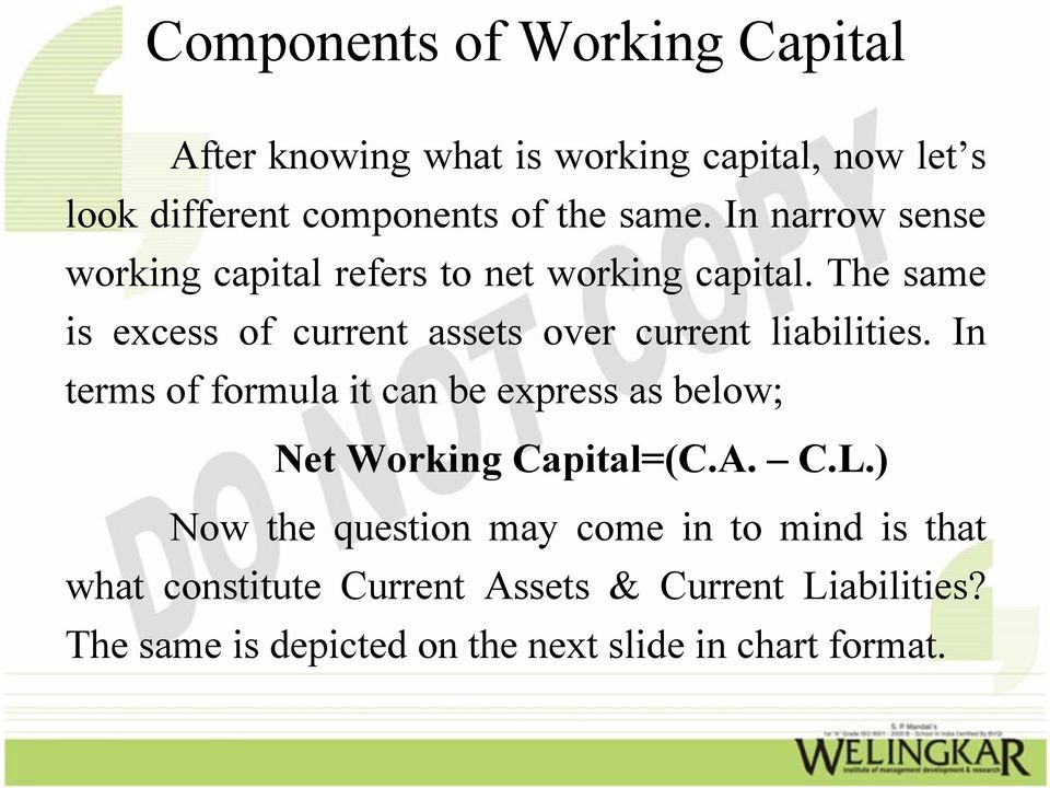 The same is excess of current assets over current liabilities.