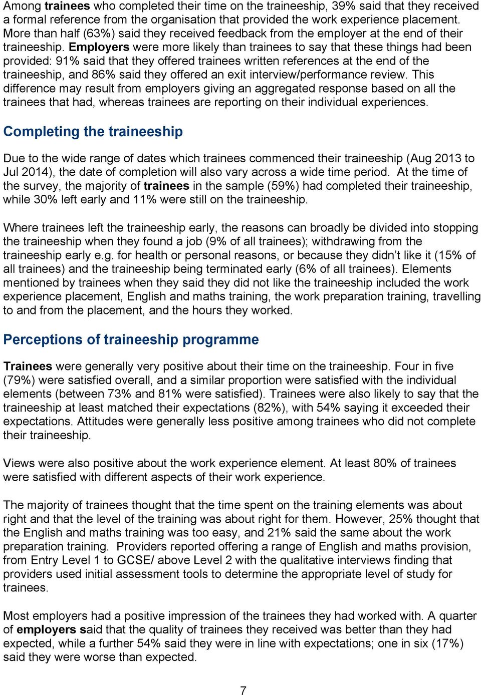 Employers were more likely than trainees to say that these things had been provided: 91% said that they offered trainees written references at the end of the traineeship, and 86% said they offered an