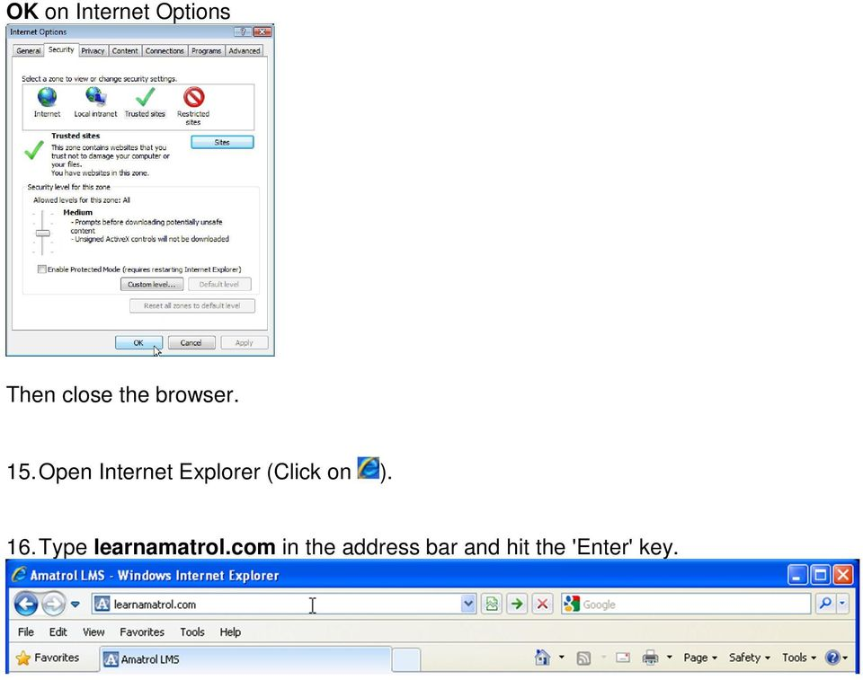 Open Internet Explorer (Click on ). 16.