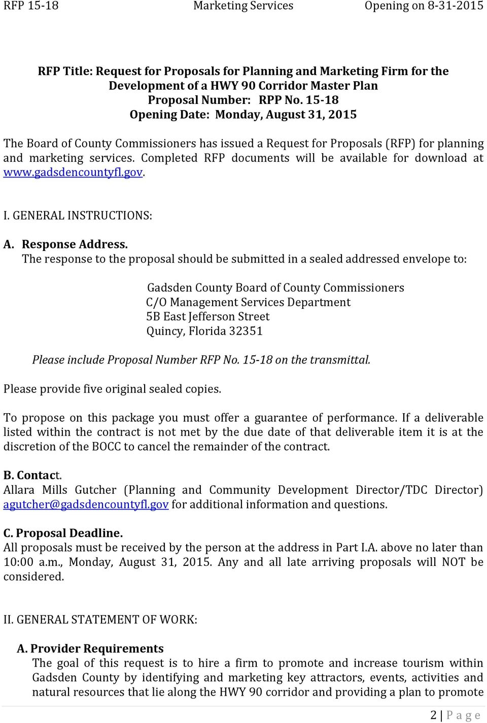 Completed RFP documents will be available for download at www.gadsdencountyfl.gov. I. GENERAL INSTRUCTIONS: A. Response Address.