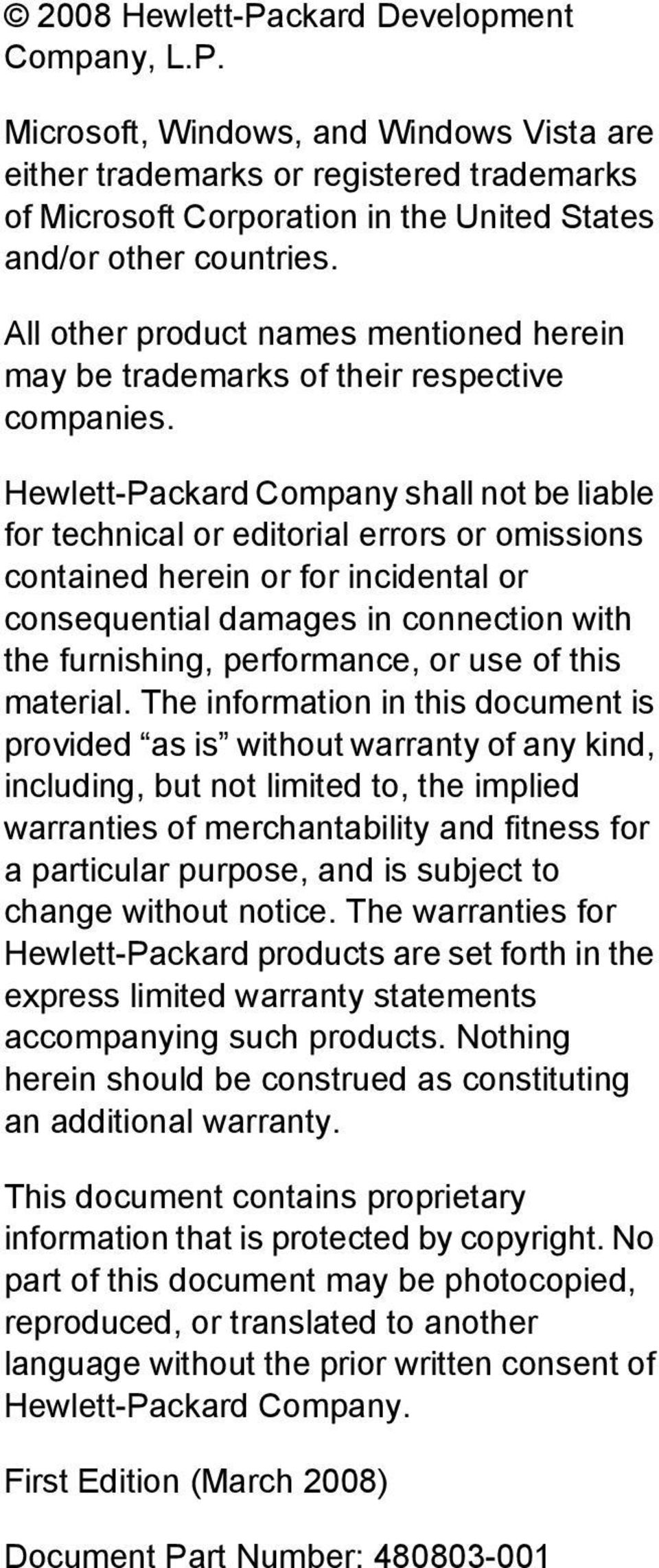 Hewlett-Packard Company shall not be liable for technical or editorial errors or omissions contained herein or for incidental or consequential damages in connection with the furnishing, performance,